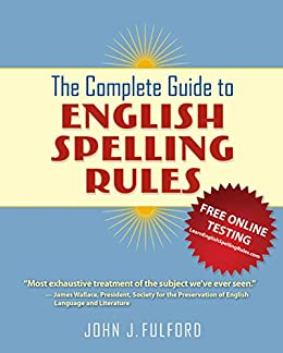 The Complete Guide to English Spelling Rules by [Fulford, John J]