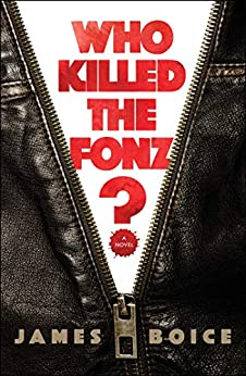 Who Killed the Fonz? by [Boice, James]