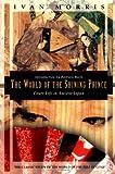The World of the Shining Prince: Court Life in Ancient Japan (Kodansha Globe)