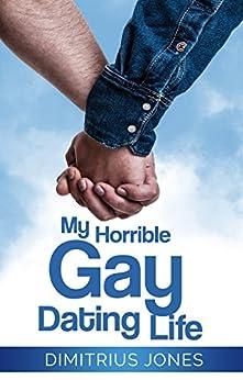 My Horrible Gay Dating Life by [Jones, Dimitrius]