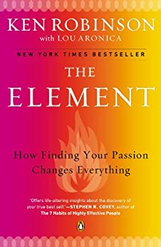 [Robinson Ph.D., Ken]のThe Element: How Finding Your Passion Changes Everything