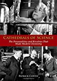 Cathedrals of Science: The Personalities and Rivalries That Made Modern Chemistry 画像