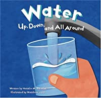 Water: Up, Down, and All Around (Amazing Science) by Natalie M. Rosinsky(2002-09-01)