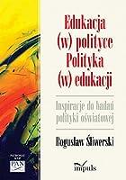 Edukacja w polityce Polityka w edukacji