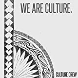 We Are Culture.