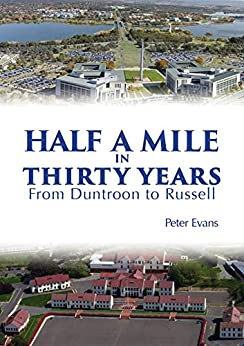 Half a Mile in Thirty Years: From Duntroon to Russell by [Evans, Peter]