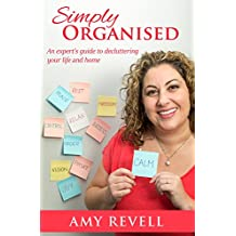 Simply Organised: An experts guide to decluttering your life and home