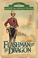 Flashman and the Dragon (The Flashman Papers)