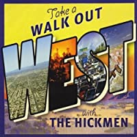 Walk Out West by Hickmen (2013-05-03)