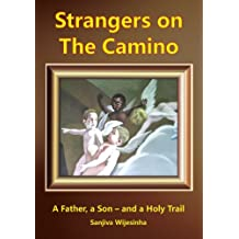 Strangers on the Camino: Father, Son - and Holy Trail