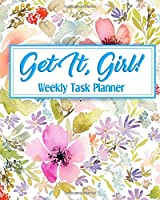 Get It, Girl!: Weekly Planner and Task List Organizer for Women | Start Anytime | Floral