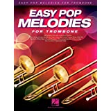 Easy Pop Melodies: for Trombone: 50 Favorite Hits with Lyrics and Chords