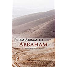 From Abram To Abraham (Old Testament Book 2)
