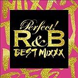 パーフェクト!R&B-BEST MIXXX-