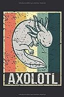 Axlotl Notizbuch: Ein perfektes Geschenk fuer Axolotl Besitzer und Liebhaber