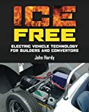 ICE Free: Electric vehicle technology for builders and conve…
