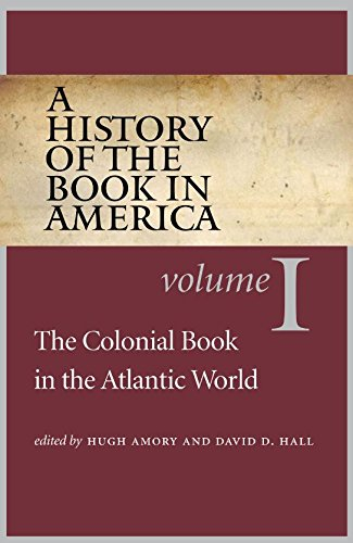 A History of the Book in America: The Colonial Book in the Atlantic World
