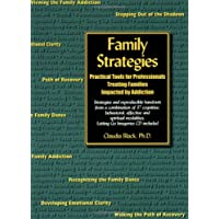 Family Strategies: Practical Tools for Professionals Treating Families Impacted by Addiction