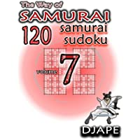 The Way of Samurai: 120 Samurai Sudoku (Volume 7)