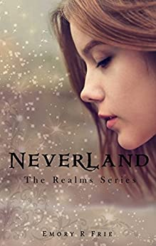 Neverland (The Realms Series Book 2) by [Frie, Emory R.]