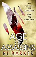 Age of Assassins: (The Wounded Kingdom Book 1) To catch an assassin, use an assassin...