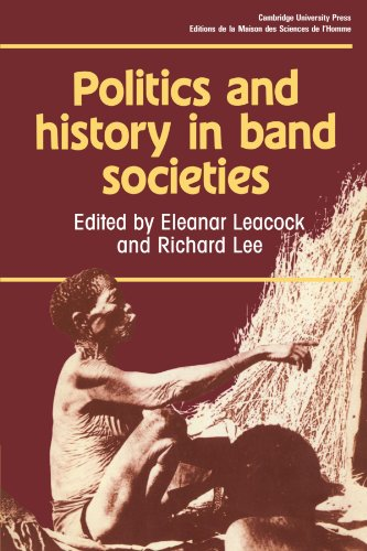 Download Politics and History in Band Societies (Msh) 0521284120