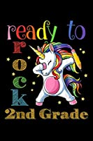 I'm ready to rock 2nd grade: im ready to rock 2nd grade dabbing unicorn back to school Journal/ Notebook Blank Lined Ruled 6x9 120 Pages