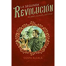 Libres, Iguales, Justos (La Segunda Revolución 3) (Spanish Edition)