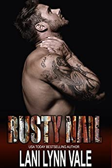 Rusty Nail (The Uncertain Saints MC Book 6) by [Vale, Lani Lynn]