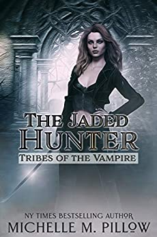 The Jaded Hunter (Tribes of the Vampire Book 2) by [Pillow, Michelle M.]