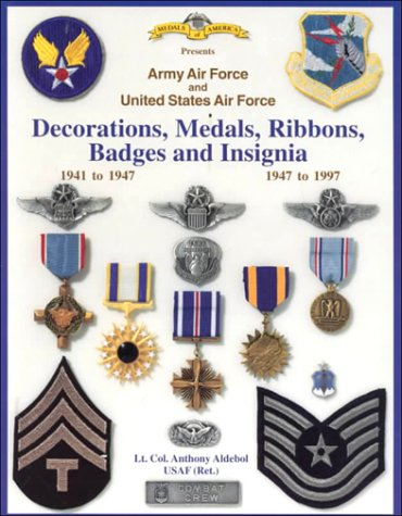 Army Air Force and United States Air Force: Decorations, Medals, Ribbons, Badges and Insignia