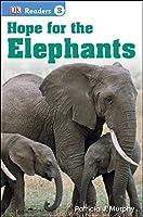 DK Readers L3: Hope for the Elephants (DK Readers Level 3)