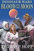 Blood on the Moon (Dinosaur Wars)