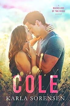 Cole (Bachelors of the Ridge Book 3) by [Sorensen, Karla]