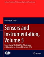 Sensors and Instrumentation, Volume 5: Proceedings of the 33rd IMAC, A Conference and Exposition on Structural Dynamics, 2015 (Conference Proceedings of the Society for Experimental Mechanics Series)