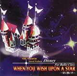 WHEN YOU WISH UPON A STAR ~星に願いを~ Disney For Ballet Class