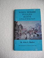 When Horses Pulled Boats