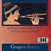 Easy English Words with Pythagorean music by Gregory Zorzos