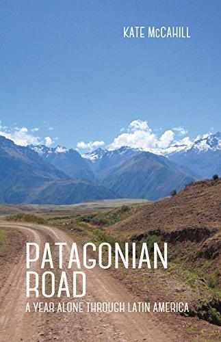 Patagonian Road: A Year Alone Through Latin America