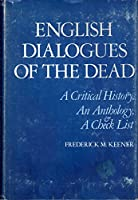English Dialogues of the Dead: A Critical History, an Anthology, and a Check List