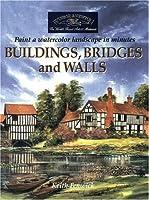 Buildings, Bridges and Walls: Paint a Watercolour Landscape in Minutes