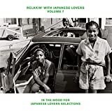 RELAXIN' WITH JAPANESE LOVERS VOLUME 7 〜IN THE MOOD FOR JAPANESE LOVERS SELECTIONS〜