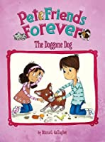 The Doggone Dog (Pet Friends Forever)