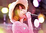 UCHIDA MAAYA LIVE 2017「+INTERSECTSUMMER+」 [DVD]