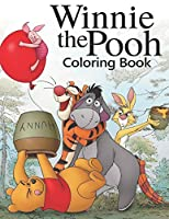 Winnie the Pooh Coloring Book: Coloring Book for Kids and Adults, This Amazing Coloring Book Will Make Your Kids Happier and Give Them Joy