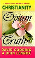 Christianity: Opium or Truth