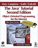The Java Tutorial: Object-Oriented Programming for the Internet (Java Series)