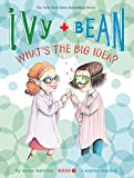 Ivy and Bean What's the Big Idea? (Book 7) (Ivy + Bean)