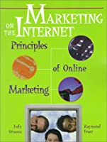 Marketing on the Internet: Principles of On-Line Marketing