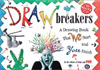 Drawbreakers: A Drawing Book That We Start and You Finish (Klutz)